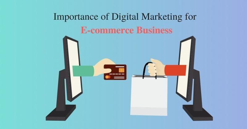 Importance of Digital Marketing in e-Commerce